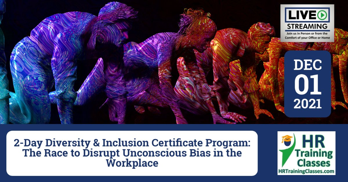(HRTrainingClasses) Diversity and Inclusion in the Workplace Certificate Program 12-01-2021