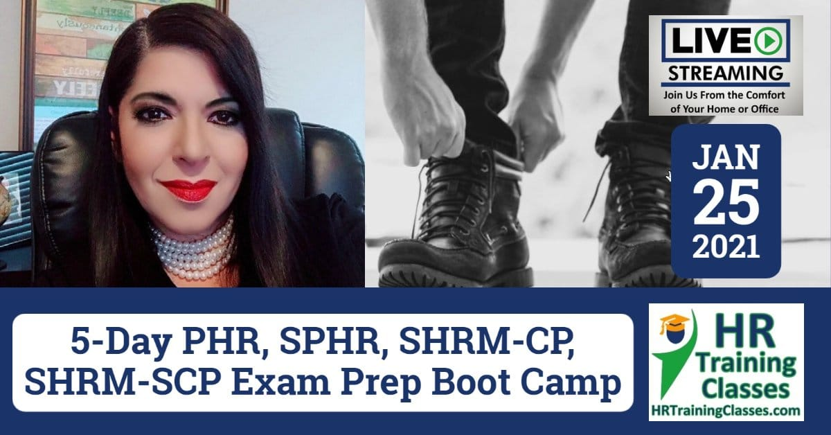 HRTrainingClasses (Starts 1-25-2021 Live Stream) 5-Day PHR, SPHR, SHRM-CP, SHRM-SCP Exam Prep Boot Camp (Starting 1-25-2021)