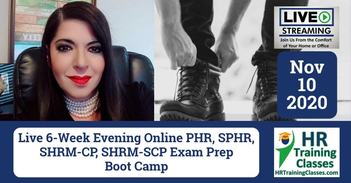 (HRTrainingClasses) Live Stream) 6-Week PHR, SPHR, SHRM-CP, SHRM-SCP Exam Prep Boot Camp (Starting 11-10-2020)