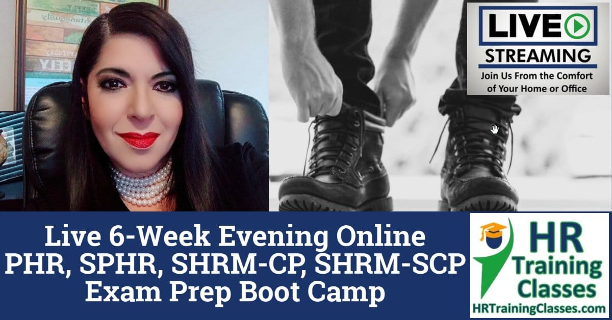 HRTrainingClasses (Live Stream) 6-Week PHR, SPHR, SHRM-CP, SHRM-SCP Exam Prep Boot Camp