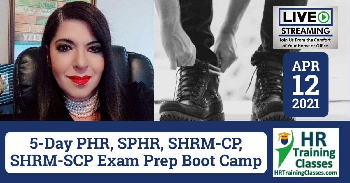 HRTrainingClasses (Starts 4-12-2021 Live Stream) 5-Day PHR, SPHR, SHRM-CP, SHRM-SCP Exam Prep Boot Camp (Starting 4-12-2021)