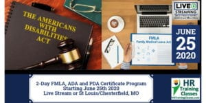 HRTrainingClasses (Starts June 25, 2020 in Chesterfield_St. Louis, MO) 2-Day FMLA, ADA and PDA Certificate Program