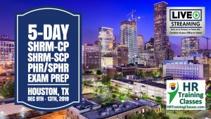 Houston, TX for a 5 Day in-Person or via Interactive Live Stream Webinar PHR, SPHR, SHRM-CP, SHRM-SCP Certification Exam Prep Boot Camp starting 12-9-19 and led by Elga lejarza-Penn