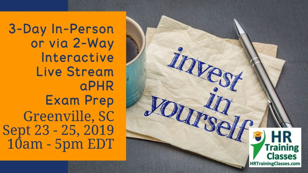 Join us in Greenville, SC or via 2-Way Interactive Live Stream for our 3-Day aPHR Exam Prep!