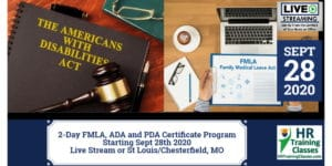 (Starts September 28, 2020 in St. Louis, MO) 2-Day FMLA, ADA and PDA Certificate Program